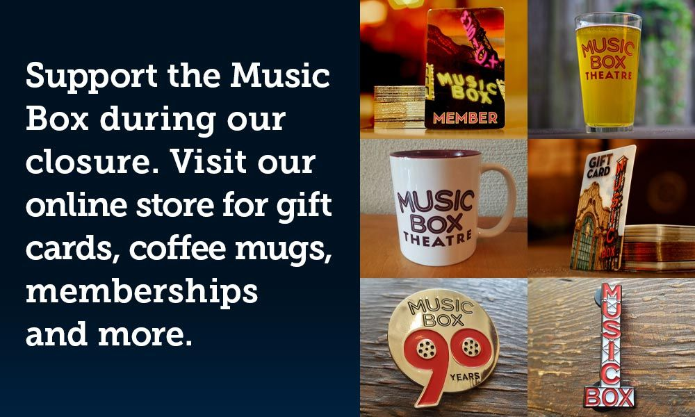 Support the Music Box during our closure. Visit our online store for gift cards, coffee mugs, memberships and more.